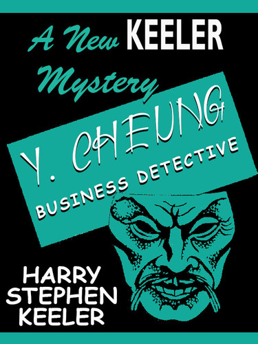 Y. Cheung, Business Detective, by Harry Stephen Keeler (epub/Kindle/pdf)