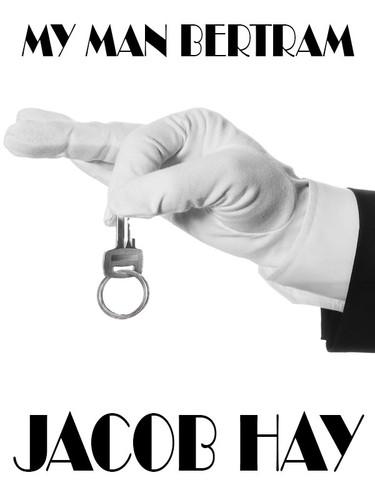 My Man Bertram, by Jacob Hay (epub/Kindle/pdf)