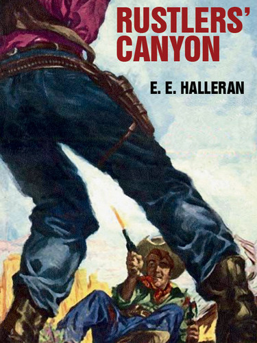 Rustlers' Canyon, by E E Halleran (epub/Kindle/pdf)