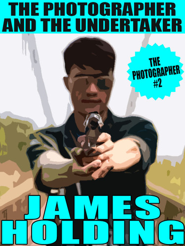 The Photographer #2: The Photographer and the Undertaker, by James Holding (epub/Kindle/pdf)