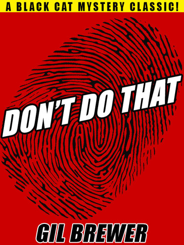 Don't Do That, by Gil Brewer (epub/Kindle/pdf)