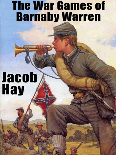The War Games of Barnaby Warren, by Jacob Hay (epub/Kindle/pdf)