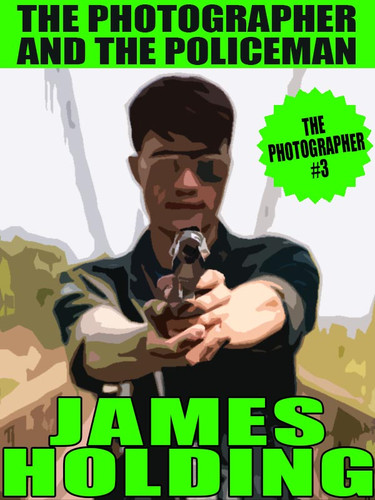 The Photographer #3: The Photographer and the Policeman, by James Holding (epub/Kindle/pdf)