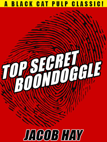 Boondoggle, by Jacob Hay  (epub/Kindle/pdf)