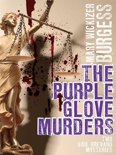 The Purple Glove Murders: Two Gail Brevard Mysteries, by Mary Wickizer Burgess (epub/Kindle/pdf)