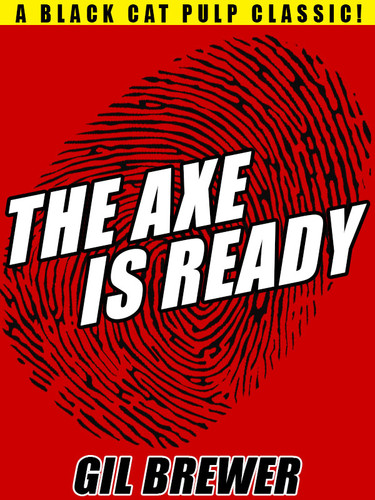 The Axe is Ready, by Gil Brewer (epub/Kindle/pdf)