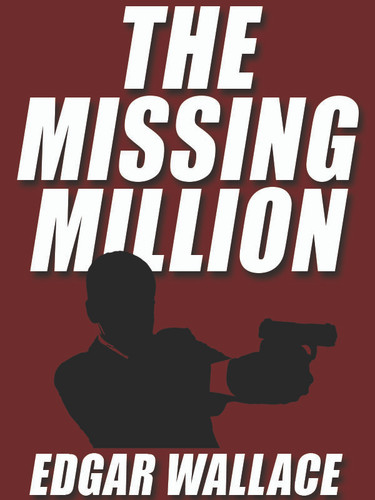 The Missing Witness, by Edgar Wallace (epub/Kindle/pdf)