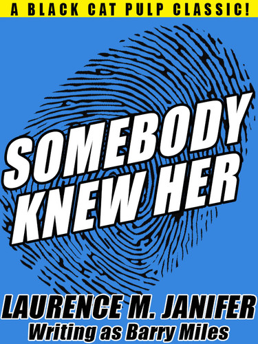 Somebody Knew Her, by Laurence M. Janifer (writing as Barry Miles) (epub/Kindle/pdf)