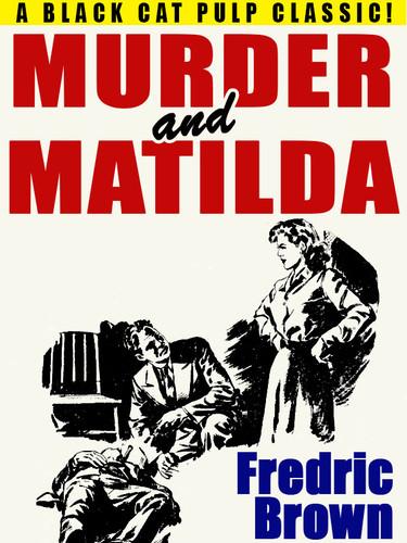 Murder and Matilda, by Fredric Brown (epub/Kindle/pdf)