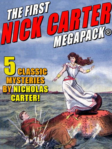 The First Nick Carter MEGAPACK®: 4 Classic Mysteries, by Nicholas Carter (epub/Kindle/pdf)