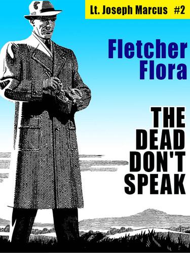 The Dead Don't Speak: Lt. Joseph Marcus #2, by Fletcher Flora (epub/Kindle/pdf)