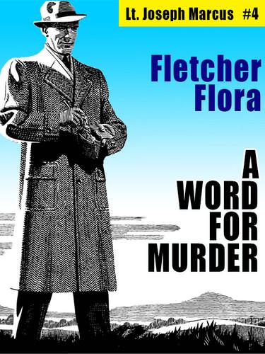 A Word For Murder: Lt. Joseph Marcus #4, by Fletcher Flora (epub/Kindle/pdf)