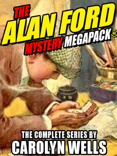 The Alan Ford Mystery MEGAPACK®, by Carolyn Wells (epub/Kindle/pdf)