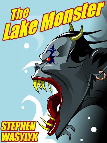 The Lake Monster, by Stephen Wasylyk (epub/Kindle/pdf)