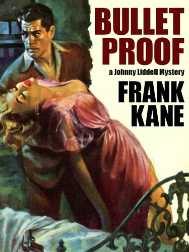 Bullet Proof - A Johnny Liddell Mystery, by Frank Kane (epub/Kindle/pdf)
