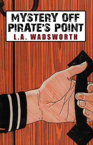 Mystery Off Pirate's Point, by L. A. Wadsworth (epub/Kindle/pdf)
