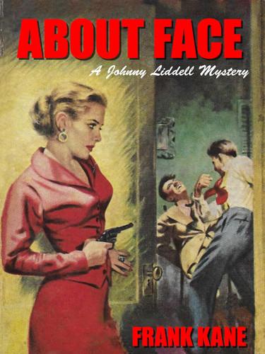 About Face: A Johnny Liddell Mystery, by Frank Kane (epub/Kindle/pdf)