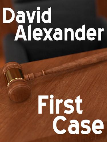 First Case, by David Alexander (epub/Kindle/pdf)