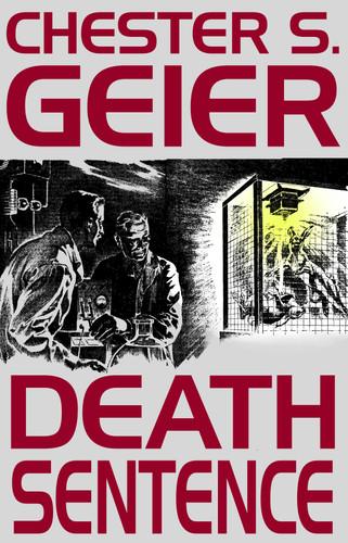 Death Sentence, by Chester S. Geier (epub/Kindle/pdf)