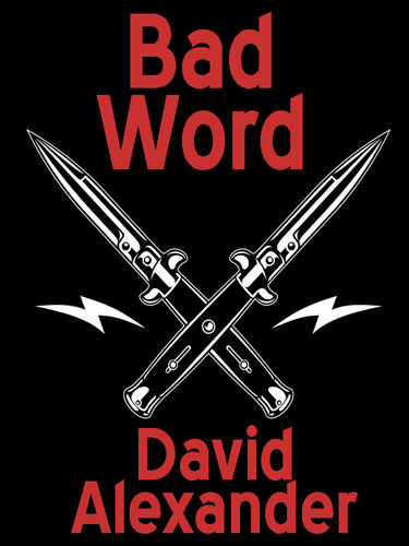 Bad Word, by David Alexander (epub/Kindle/pdf)