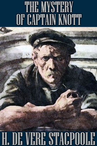 The Mystery of Captain Knott, by H. de Vere Stacpoole (epub/Kindle/pdf)