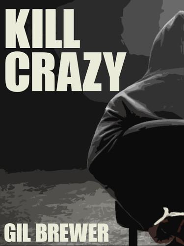Kill Crazy, by Gil Brewer (epub/Kindle/pdf)