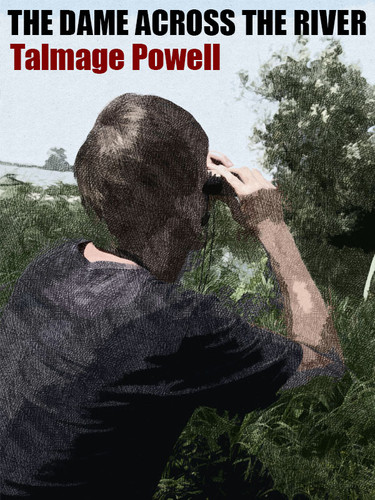 The Dame Across the River, by Talmage Powell (epub/Kindle/pdf)