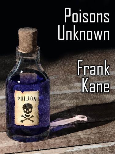 Poisons Unknown, by Frank Kane (epub/Kindle/pdf)