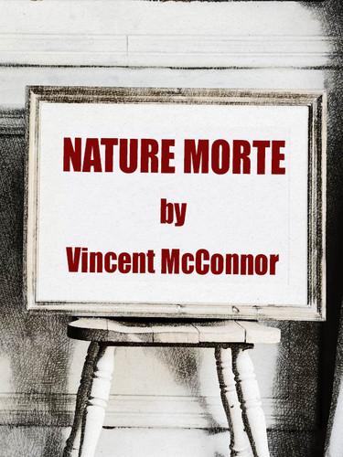 Nature Morte, by Vincent McConnor (epub/Kindle/pdf)