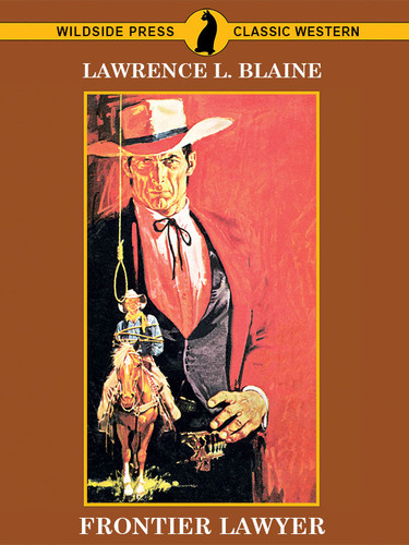 Frontier Lawyer, by Lawrence L. Blaine (epub/Kindle/pdf)