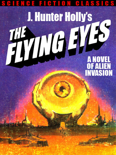 The Flying Eyes, by J. Hunter Holly (epub/Kindle/pdf)