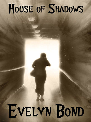 House of Shadows, by Evelyn Bond (epub/Kindle/pdf)