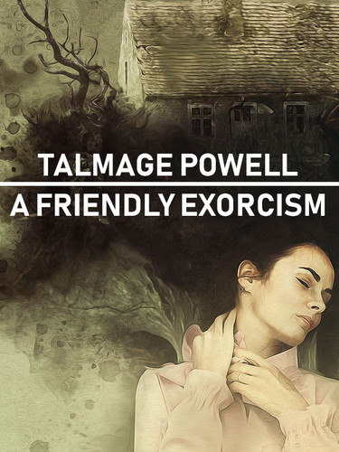 A Friendly Exorcism, by Talmage Powell (epub/Kindle/pdf)