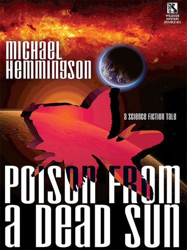 Poison from a Dead Sun, by Michael Hemmingson (epub/Kindle/pdf)