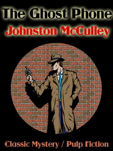 The Ghost Phone, by Johnston McCulley (epub/Kindle/pdf)