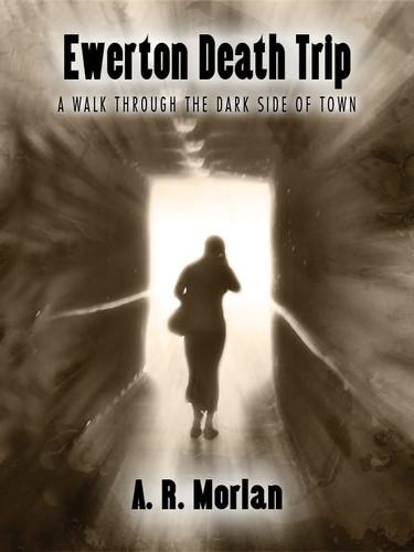 Ewerton Death Trip , by A.R. Morlan (epub/Kindle/pdf)