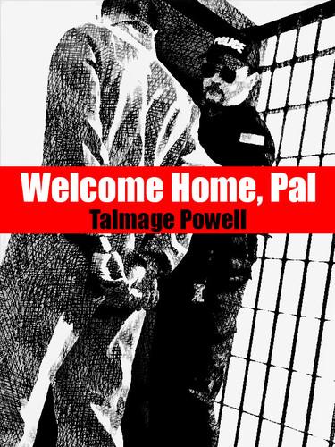 Welcome Home, Pal, by Talmage Powell (epub/Kindle/pdf)