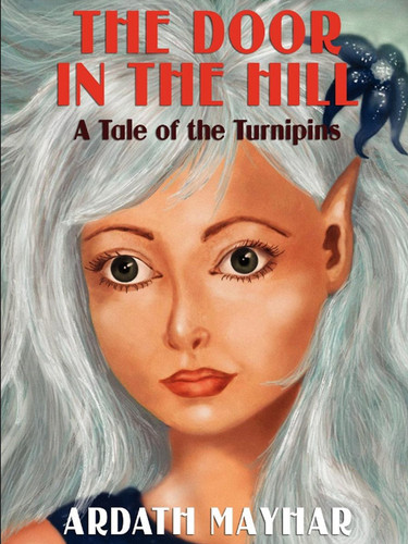 The Door in the Hill: A Tale of the Turnipins, by Ardath Mayhar (epub/Kindle/pdf)