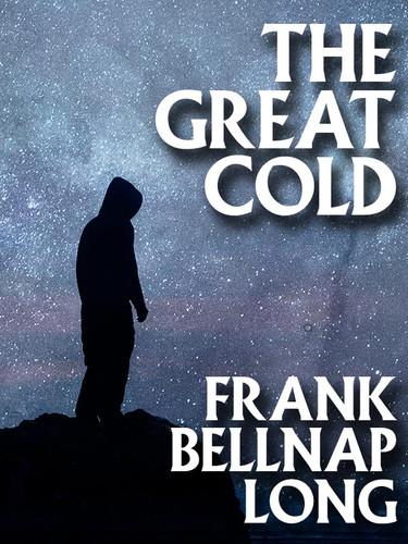 The Great Cold, by Frank Belknap Long (epub/Kindle/pdf)
