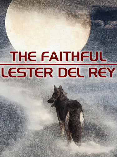 The Faithful, by Lester del Rey (epub/Kindle/pdf)