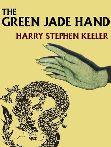 The Green Jade Hand, by Harry Stephen Keeler (epub/Kindle/pdf)