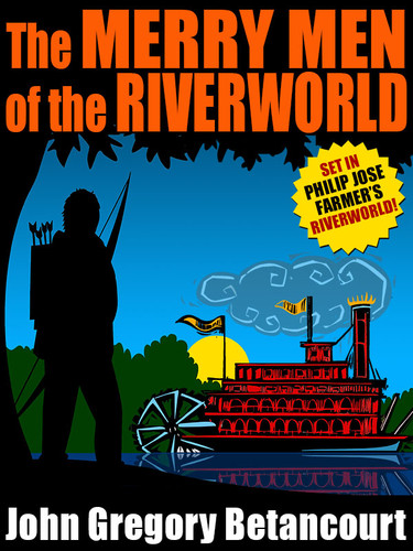 The Merry Men of the Riverworld, by John Gregory Betancourt (epub/Kindle/pdf)