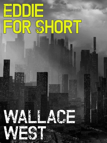 Eddie For Short, by Wallace West (epub/Kindle/pdf)