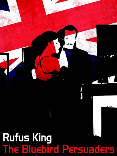 The Bluebird Persuaders, by Rufus King (epub/Kindle/pdf)