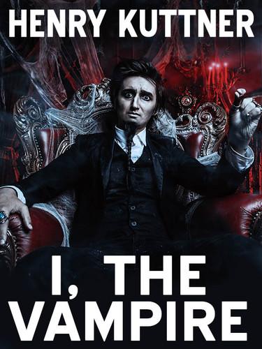 I, the Vampire, by Henry Kuttner (epub/Kindle/pdf)
