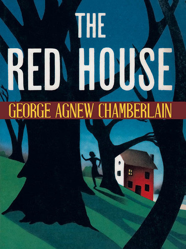 The Red House, by George Agnew Chamberlain (epub/Kindle/pdf)
