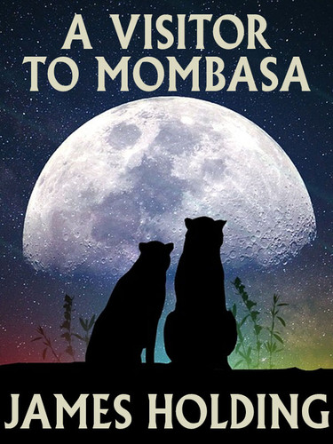 A Visitor to Mombasa, by James Holding (epub/Kindle/pdf)