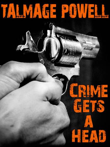 Crime Gets a Head, by Talmage Powell (epub/Kindle/pdf)