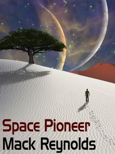 Space Pioneer, by Mack Reynolds (epub/Kindle/pdf)