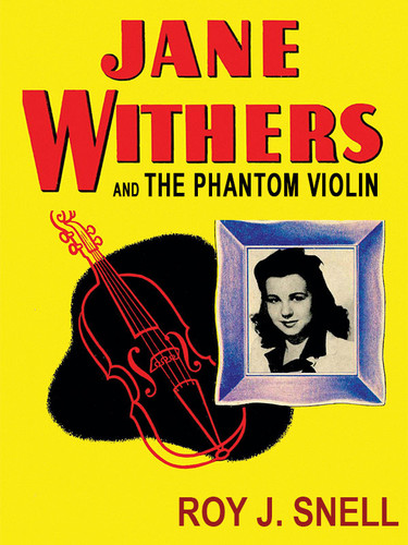 Jane Withers and the Phantom Violin, by Roy J. Snell (epub/Kindle/pdf)